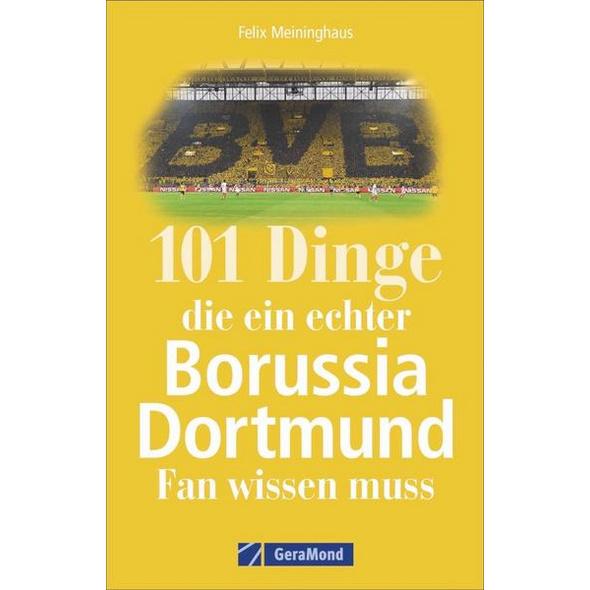 101 Dinge, die ein echter Borussia-Dortmund-Fan wissen muss