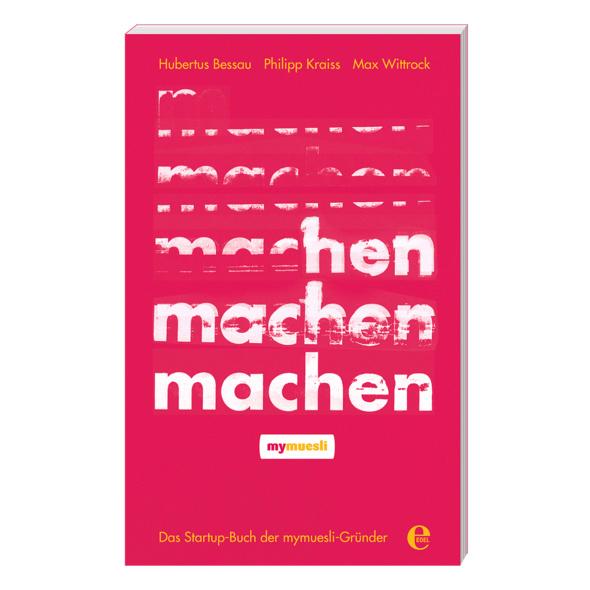mymuesli Buch, Machen!